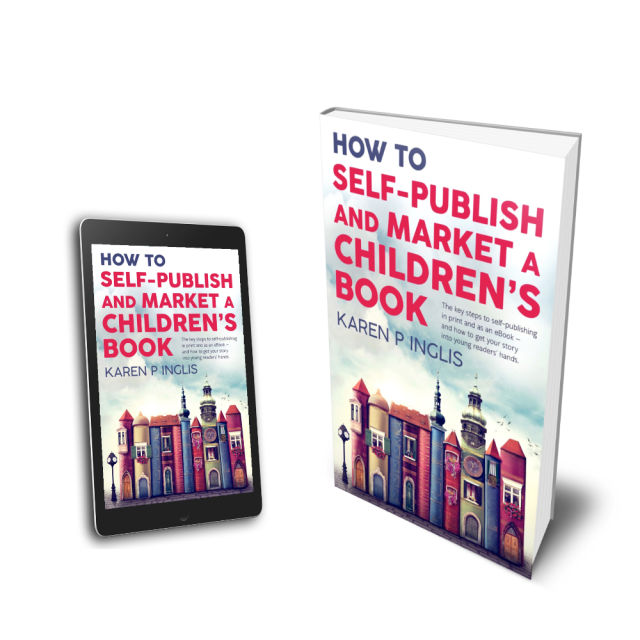 Image of paperback and eBook of How to Self-publish and Market a Children's Book by Karen Inglis